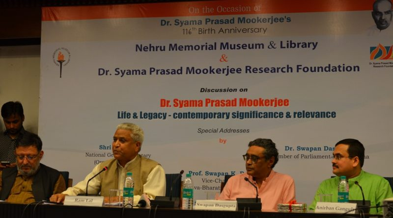 "On the Occasion of Dr. Syama Prasad Mookerjee's 116th Birth Anniversary NMML & SPMRF Organised Discussion on ""Dr. Syama Prasad Mookerjee Life & Legacy – contemporary significance & relevance"" at NMML on 06th July 2017"